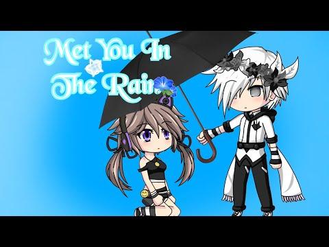 Met You In The Rain(Gacha Studio Mini Movie)