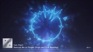 Kygo, Miguel - Remind Me to Forget (High and Five Bootleg Mix)