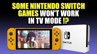 Some NINTENDO SWITCH games WON'T WORK in TV mode !?