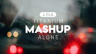 Titanium & Alone (Mashup Cover by J.Fla) (Lyrics) 🎧