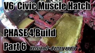 V6 Civic Phase 4 -  part 5 version 2 - better audio