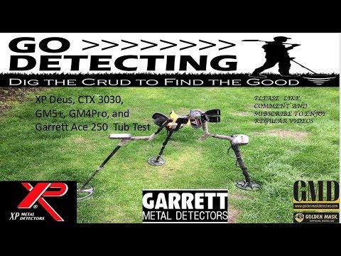 Go Detecting 32 - Tub Tests - XP Deus, CTX 3030, GM5+, GM4Pro And Garrett Ace 250.