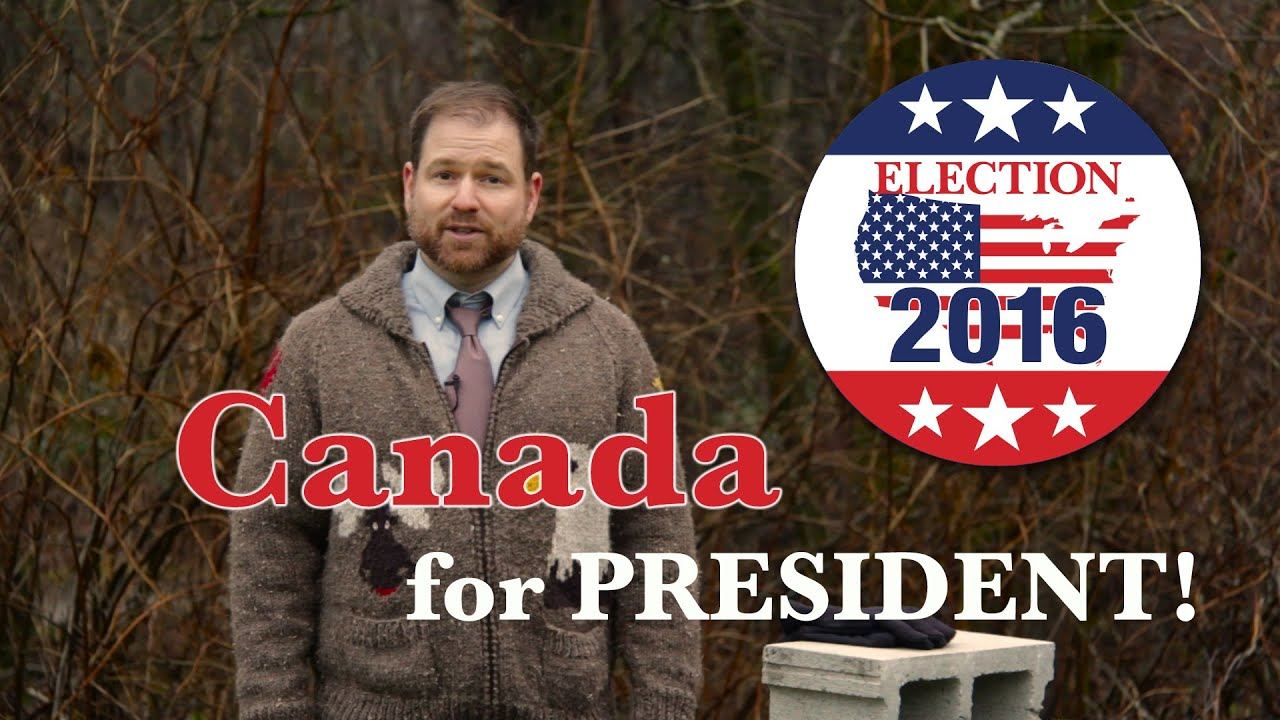 canada for president 2016 youtube