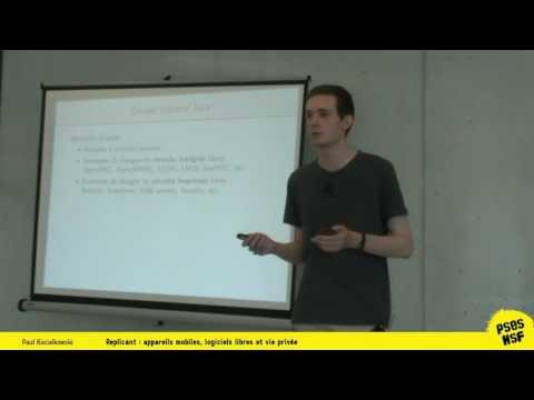 Paul Kocialkowski - Replicant : appareils mobiles, logiciels libres et vie privée