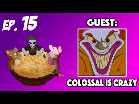 Hot Wet Soup Episode 15: Clown (ft. Colossal Is Crazy)
