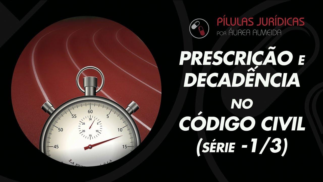 Prescrição e Decadência no Código Civil Brasileiro