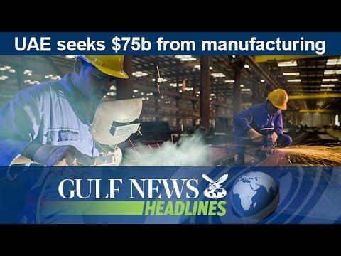 UAE seeks $75b from manufacturing - GN Headlines