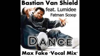 Bastian Van Shield feat. Lumidee, Fatman Scoop - Dance (Max Fake