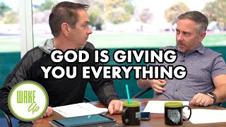 God is Giving You Everything - WakeUP Daily Bible Study - 01-16-20