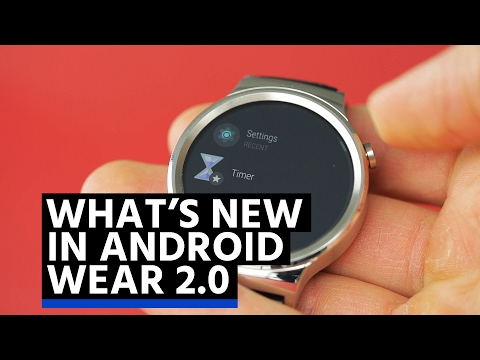 What's new in Android Wear 2.0