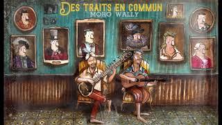 NICOLAS MORO & WALLY : Des traits en commun