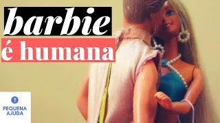 Barbie é Humana