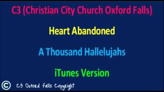 C3 Oxford Falls - Heart Abandoned - (A Thousand Hallelujahs Album)