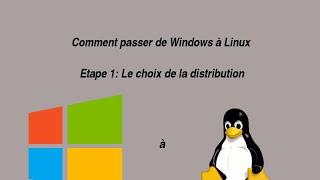 Comment passer de Windows à Linux, étape 1: Découverte de la distribution et explications basiques