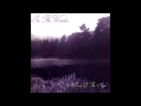 In the Woods... - Heart of the Ages (Full Album)[1995]
