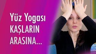 Yüz Yogası: Kaşların Arasına...