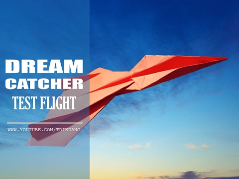Dream Catcher Airplane Paper Airplane Test Flights Dream Catcher YouTube 7