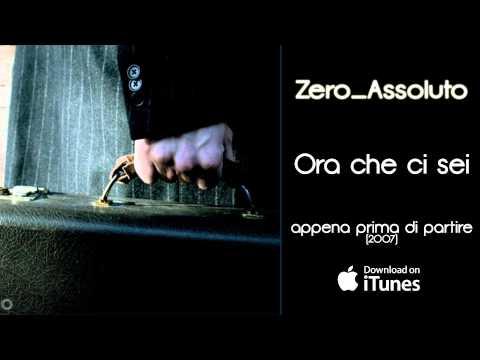 Zero Assoluto - Ora che ci sei - Appena prima di partire (2007)
