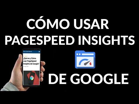 Qué es y Cómo usar PageSpeed Insights de Google