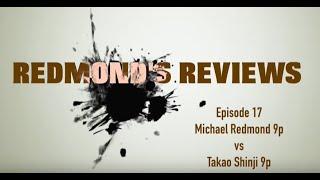 Redmond's Reviews, Episode 17: Michael Redmond 9P vs. Takao Shinji 9P