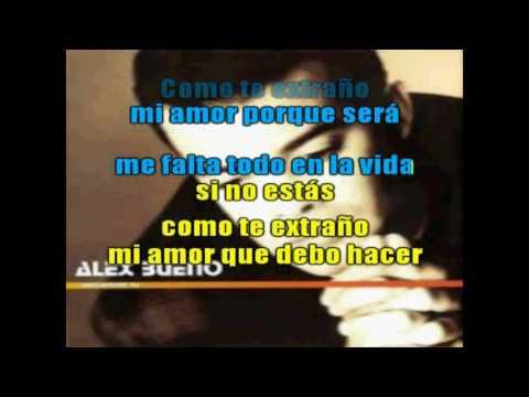 Karaoke Como Te Extraño Mi Amor  Alex Bueno