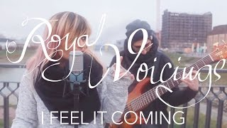 I Feel It Coming - The Weeknd ft. Daft Punk // Cover by Royal Voicings