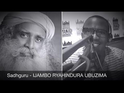 Download Sadhguru - IJAMBO RYAHINDURA UBUZIMA EP380