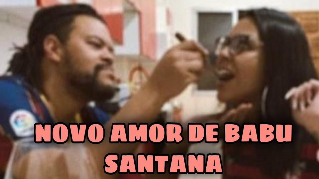 CONHEÇA A NOVA NAMORADA DE BABU SANTANA #BabuSantana