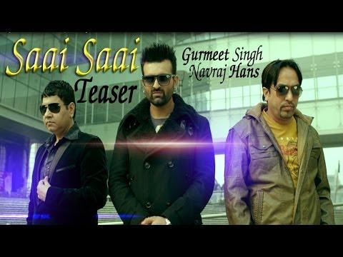 Gurmeet Singh & Navraj Hans - Saai Saai Official Teaser
