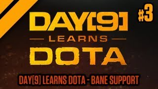 Day[9] Learns Dota - Lion, Lina, Bane Support P3