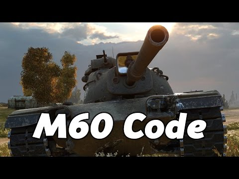 World of Tanks || M60 Code ||