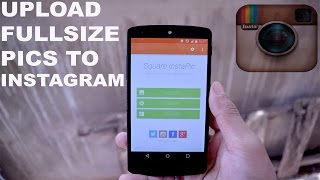 How To Upload Full Size Pictures(Without Croping) To Instagram 2015 ! Square Instapic Review