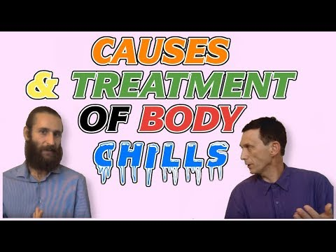 Causes of body chills (feeling cold) and how to treat it - Interview with Dr. Artour Rakhimov