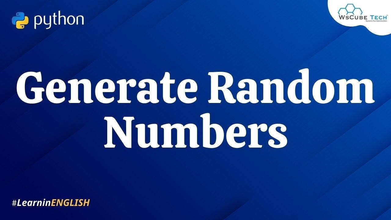 Write Python Program to Generate Random Numbers in any range