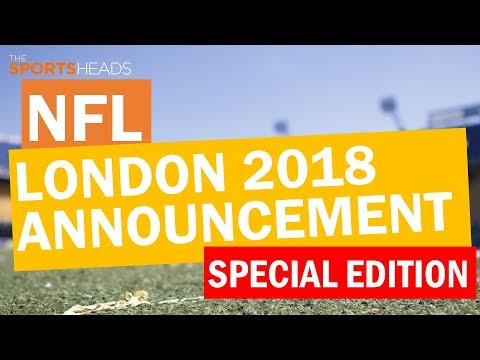The SportsHeads |  Special NFL London Games 2018 Announcement
