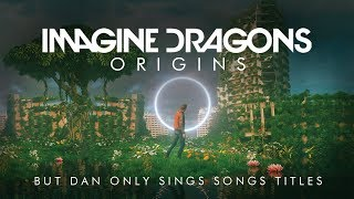 Baixar Imagine Dragons - Origins but every song is just the song title