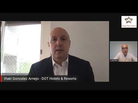 Entrevista a Iñaki González Arnejo, CEO de DOT Hotels & Resorts  (Hotel Perú News)