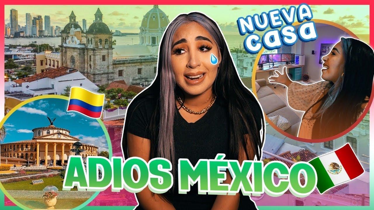 NOS MUDAMOS A COLOMBIA 💔 ADIOS MÉXICO