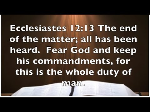 Ecclesiastes 12:13 - Fear - The End Of The Matter