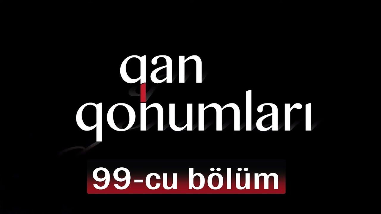 Qan Qohumları (99-cu bölüm)