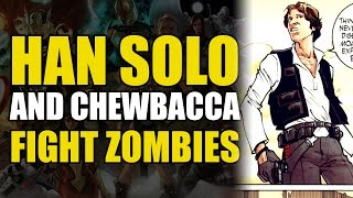 Han Solo & Chewbacca vs Zombies (Star Wars Tales #17)