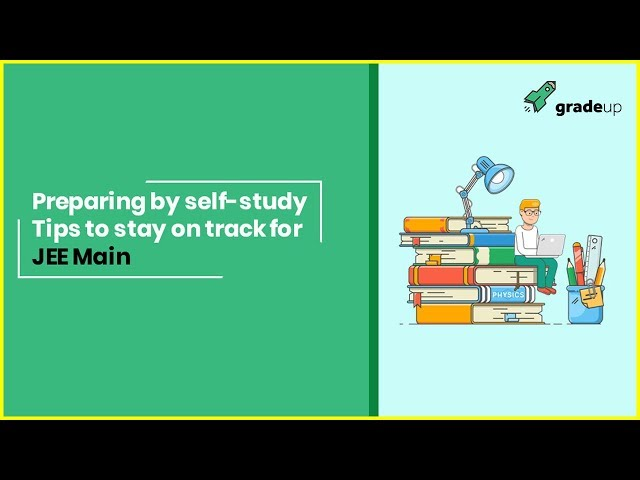 Preparing by self-study: Tips to stay on track for JEE Main   NEET