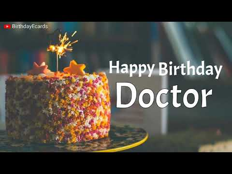 Happy Birthday Greetings For Doctor Best Birthday Wishes Messages For Doctor Youtube