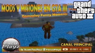 MODS Y MISIONES EN GTA III - Gameplay Funny Moments