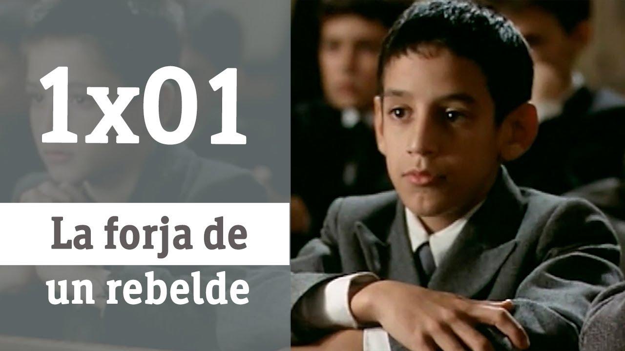 La Forja De Un Rebelde Capítulo 1 Rtve Archivo Youtube