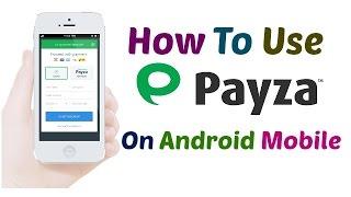 कैसे PAYZA अकाउंट को अपने ANDROID मोबाइल से USE करे