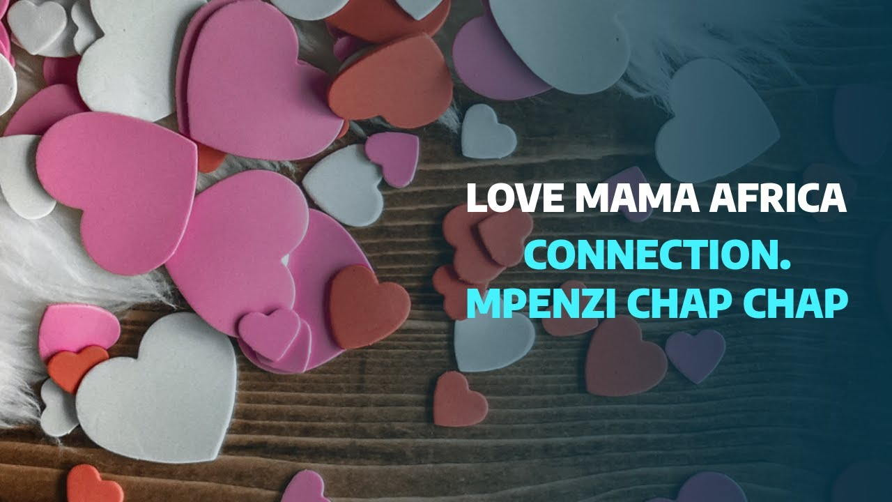 Download LOVE MAMA AFRICA- CONNECTIONS