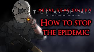Metal Gear Solid 5 The Phantom Pain ► How To Stop The Epidemic From Spreading | Quarantine Zone