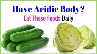 Eat alkaline foods every day | And balance pH level in the body
