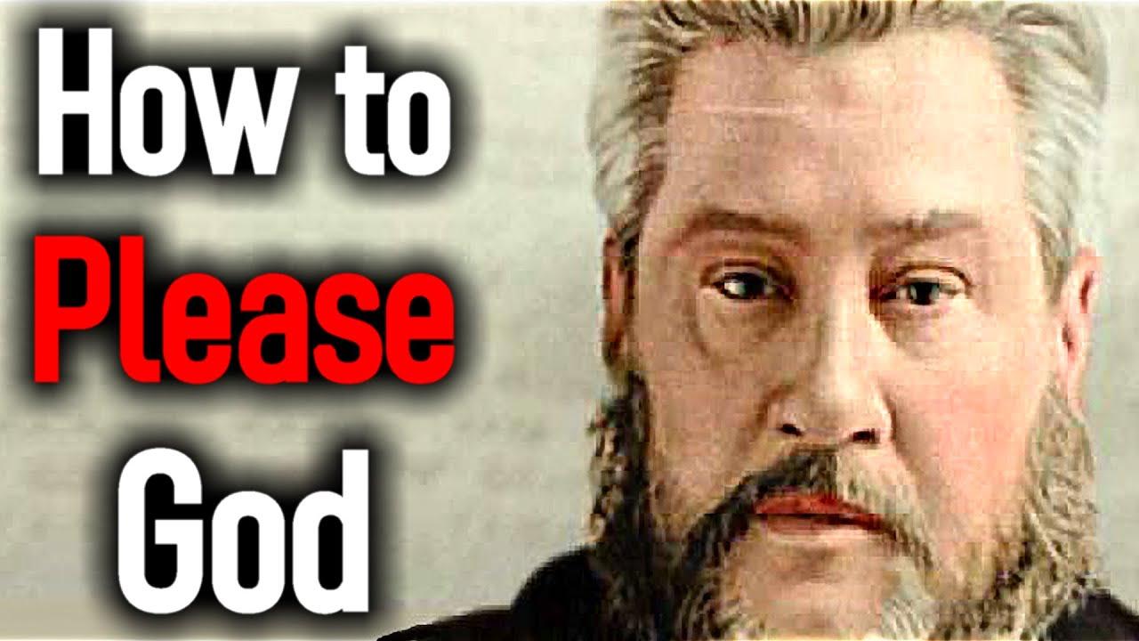 How to Please God - Charles Spurgeon Sermons